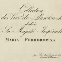 Collection des vues de Pawlowsk dedieé à Sa Majesté Impériale Maria Feodorowna. Par son très soumis et très obeisant serviteur Thurner